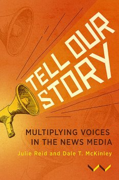 Tell Our Story, Dale T McKinley, Julie Reid