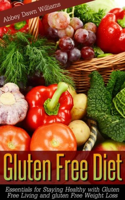 Gluten Free Diet, Abbey Dawn Williams