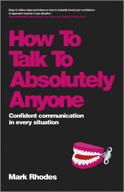 How To Talk To Absolutely Anyone, Mark Rhodes