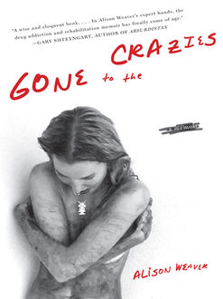 Gone to the Crazies, Alison Weaver