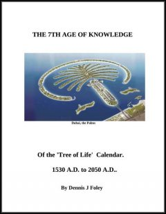 The 7th Age of Knowledge, of the Tree of Life Calendar, Dennis J.Foley