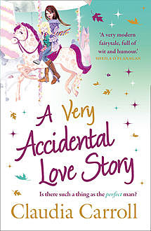 A Very Accidental Love Story, Claudia Carroll