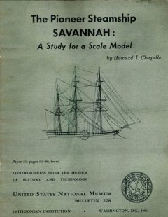 The Pioneer Steamship Savannah: A Study for a Scale Model / United States National Museum Bulletin 228, 1961, pages 61-80, Howard I.Chapelle
