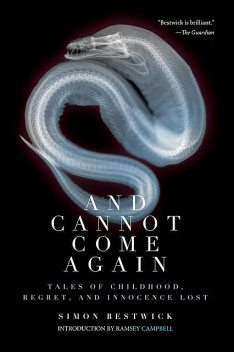 And Cannot Come Again, Simon Bestwick