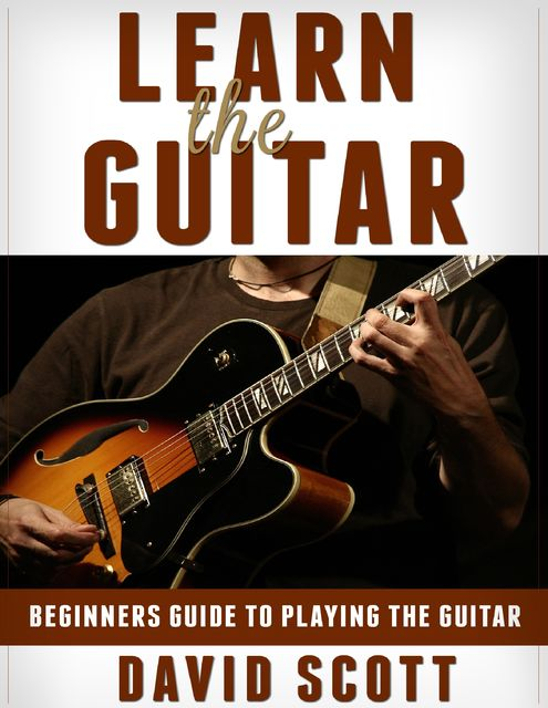 Beginners Guide to Playing the Guitar, Jack Moore