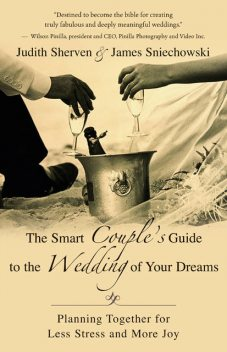 The Smart Couple's Guide to the Wedding of Your Dreams, James Sniechowski, Judith Sherven
