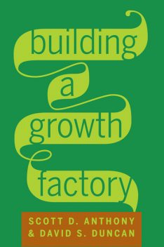 Building a Growth Factory, Anthony Scott, David Duncan