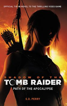 Shadow of the Tomb Raider, S.D.Perry