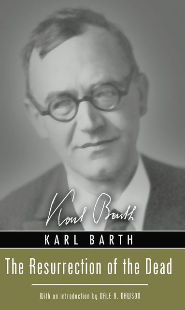 The Resurrection of the Dead, Karl Barth