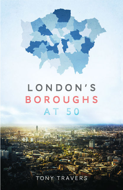 London Boroughs at 50, Tony Travers