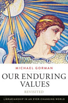 Our Enduring Values Revisited, Michael Gorman