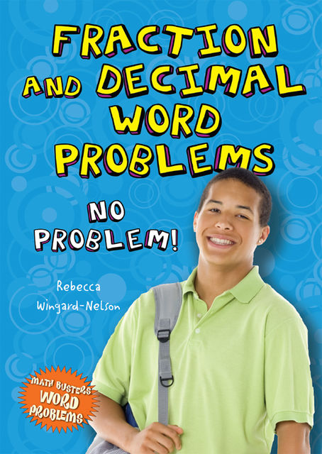 Fraction and Decimal Word Problems, Rebecca Wingard-Nelson