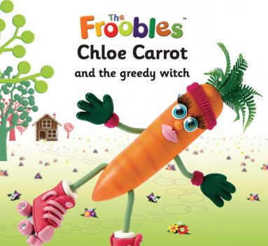 Chloe Carrot and the greedy witch, Ella Davies