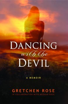 Dancing with the Devil, Gretchen Rose