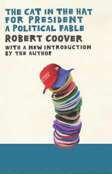 The Cat in the Hat for President, Robert Coover