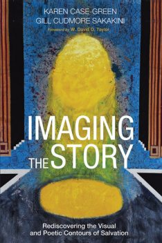 Imaging the Story, Gill Cudmore Sakakini, Karen Case-Green