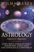 Astrology Aspects For Beginners, Wilma Reyes