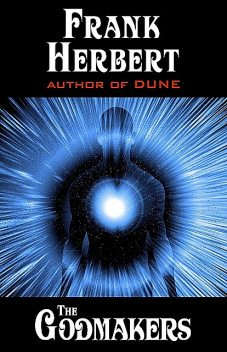 The Godmakers, Frank Herbert