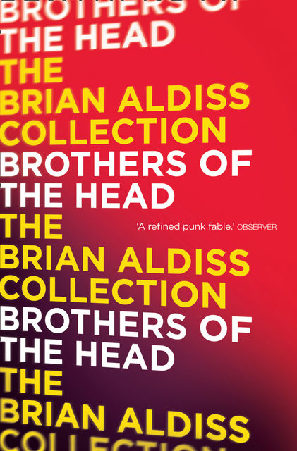 Brothers of the Head, Brian Aldiss