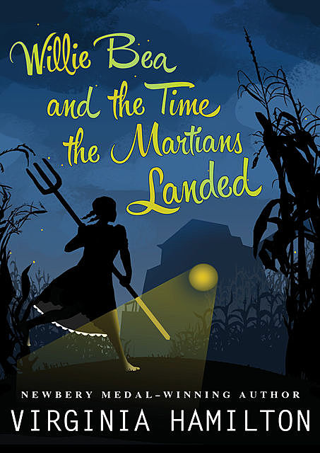 Willie Bea and the Time the Martians Landed, Virginia Hamilton