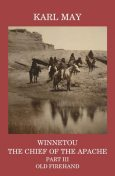 Winnetou, the Chief of the Apache, Part III, Old Firehand, Karl May