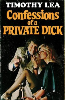 Confessions of a Private Dick (Confessions, Book 14), Timothy Lea