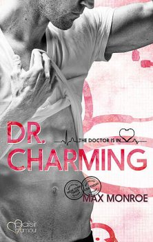 The Doctor Is In!: Dr. Charming, Max Monroe