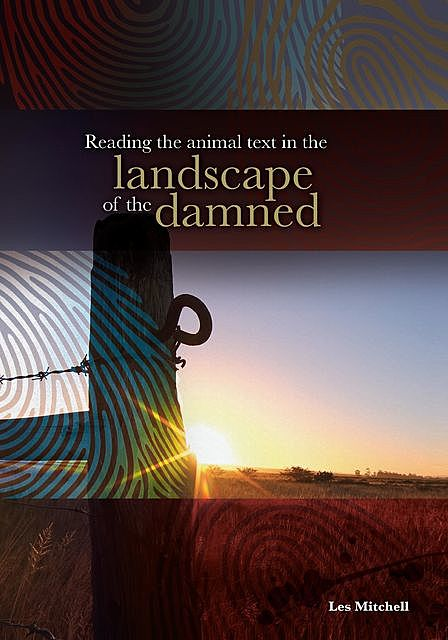 Reading the Animal Text in the Landscape of the Damned, Les Mitchell