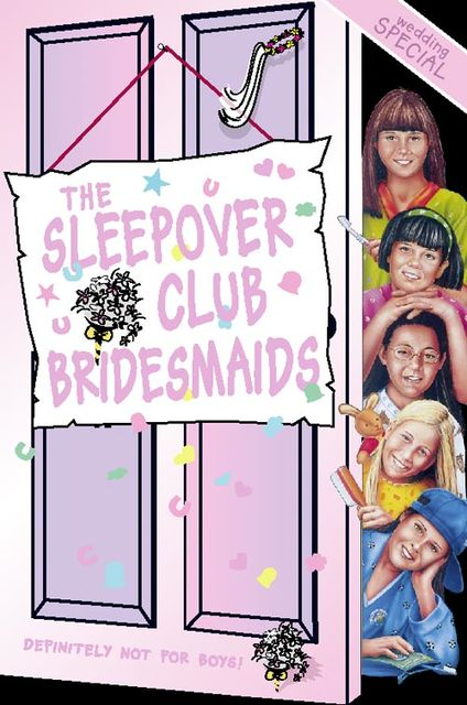 The Sleepover Club Bridesmaids: Wedding Special (The Sleepover Club, Book 31), Angie Bates