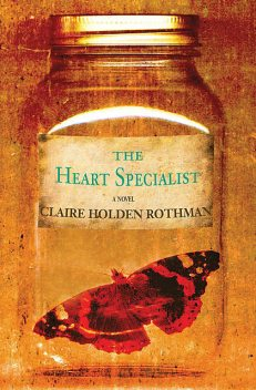 The Heart Specialist, Claire Holden Rothman