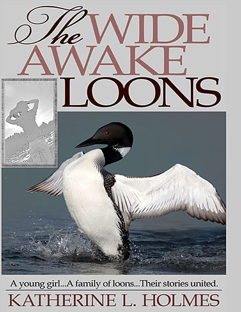 The Wide Awake Loons, Katherine L.Holmes