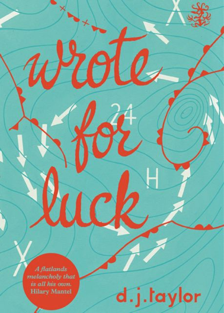 Wrote For Luck, D.J.Taylor
