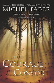 The Courage Consort, Michel Faber