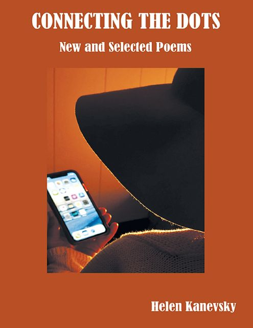 Connecting the Dots: New and Selected Poems, Helen Kanevsky