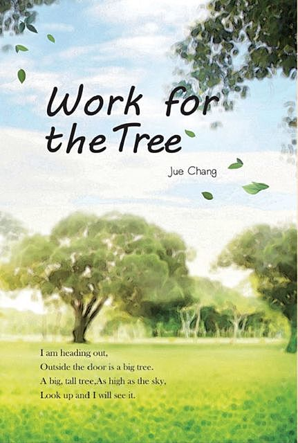 Work For The Tree, Jue Chang, 決長