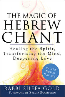 The Magic of Hebrew Chant, Rabbi Shefa Gold