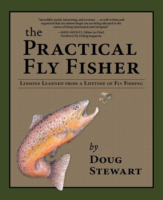 The Practical Fly Fisher, Doug Stewart
