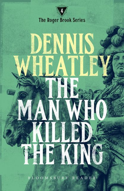 The Man who Killed the King, Dennis Wheatley