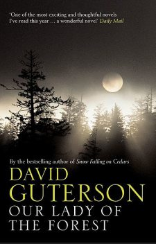Our Lady of the Forest, David Guterson