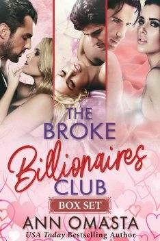 The Broke Billionaires Club (Books 1 – 3): The Broke Billionaire, The Billionaire's Brother, and The Billionairess, Ann Omasta