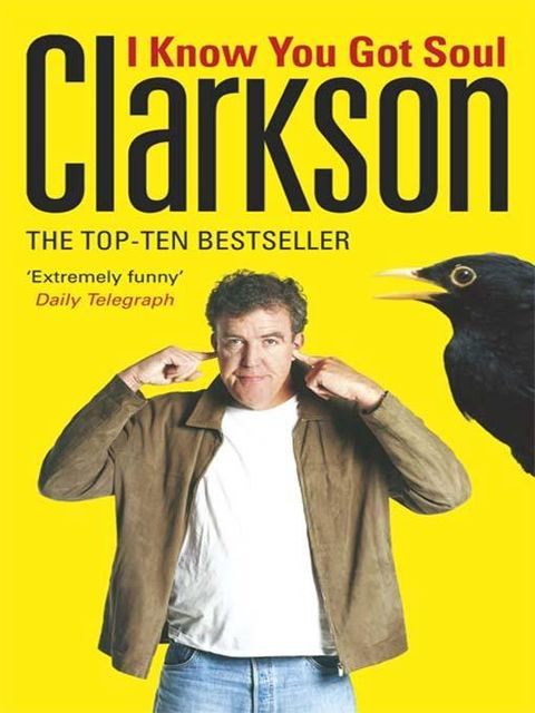I Know You Got Soul: Machines With That Certain Something, Jeremy Clarkson