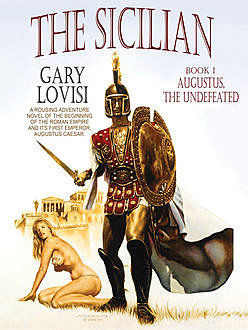 The Sicilian, Book 1: Augustus, The Undefeated, Gary Lovisi