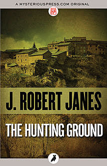 The Hunting Ground, J.Robert Janes
