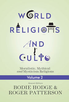 World Religions and Cults Volume 2, Bodie Hodge