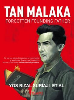 Tan Malaka, Forgotten Founding Father, Yos Rizal Suriaji
