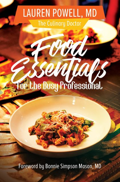 Food Essentials for the Busy Professional, Lauren Powell