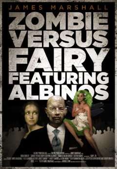 Zombie Versus Fairy Featuring Albinos, James Marshall