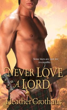 Never Love a Lord, Heather Grothaus