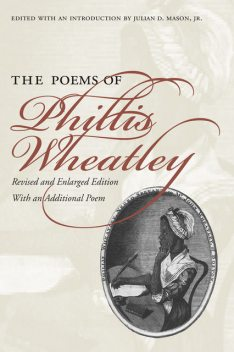 The Poems of Phillis Wheatley, Phillis Wheatley