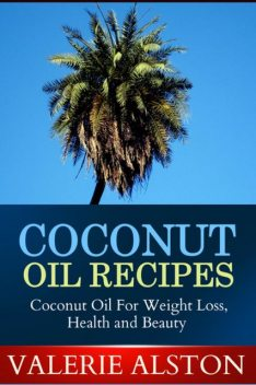 Coconut Oil Recipes, Valerie Alston